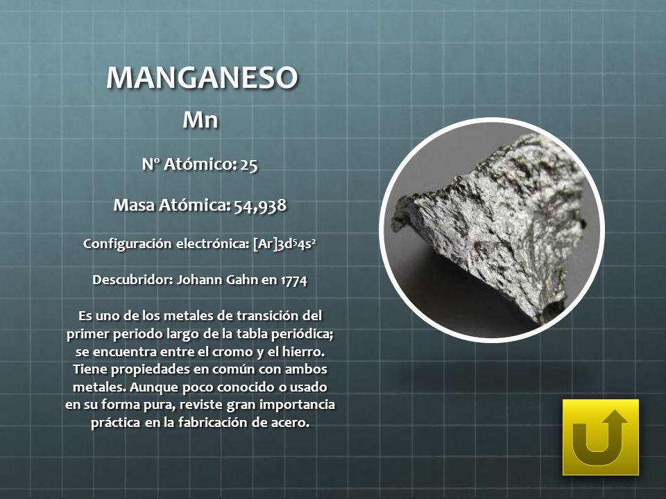 Configuración electrónica: [Ar]3d54s2 Descubridor: Johann Gahn en 1774